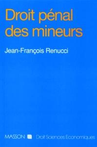 Jean-François Renucci - Droit pénal des mineurs.