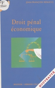 Jean-François Renucci - Droit pénal économique.