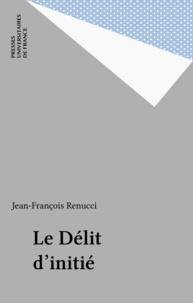 Jean-François Renucci - Le délit d'initié.