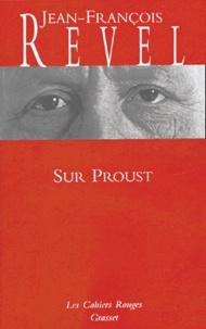 Jean-François Revel - Sur Proust - Remarques sur A la recherche du temps perdu.
