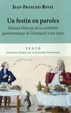 Jean-François Revel - Un festin en paroles - Histoire littéraire de la sensibilité gastronomique de l'Antiquité à nos jours.