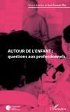 Jean-François Rey - Autour de l'enfant - Questions aux professionnels.