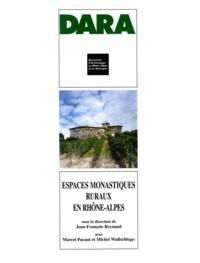 Jean-François Reynaud et  Collectif - Espaces monastiques ruraux en Rhône-Alpes.