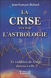 Jean-François Richard - La crise vue par l'astrologie.