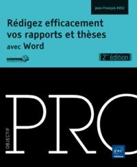 Jean-François Rieu - Rédigez efficacement vos rapports et thèses avec Word.