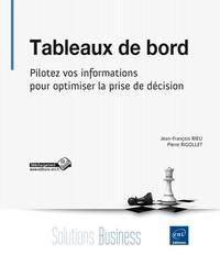 Jean-François Rieu et Pierre Rigollet - Tableaux de bord - Pilotez vos informations pour optimiser la prise de décision.