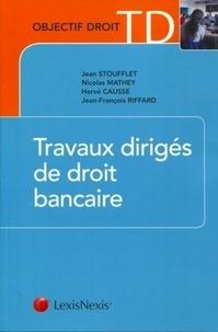 Jean-François Riffard et Jean Stoufflet - Travaux dirigés de droit bancaire.