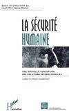 Jean-François Rioux - La sécurité humaine - Une nouvelle conception des relations internationales.