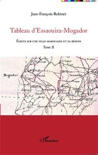 Tableau dEssaouira-Mogador - Ecrits sur une ville marocaine et sa région, Tome II.pdf
