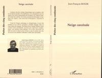 Jean-François Roger - Neige carcerale.