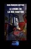 Jean-François Rottier - Le crime de la rue Danton.