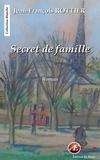 Jean-François Rottier - Secret de famille.