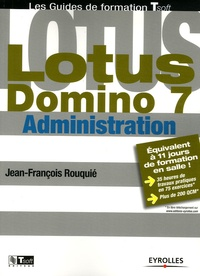 Jean-François Rouquié - Lotus Domino 7 - Administration.