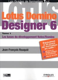 Jean-François Rouquié - Lotus Domino Designer 6 - Tome 1, Les bases du développement Notes/Domino.