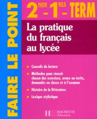 La pratique du français au lycée - 2nde, 1res, term..pdf