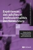 Jean-François Roussel et Sephora Boucenna - Expériences des adultes et professionnalités des formateurs.