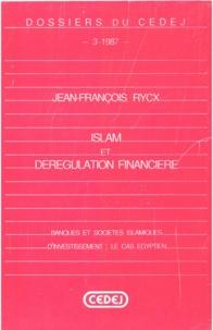 Jean-François Rycx - Islam et dérégulation financière - Banques et sociétés islamiques d'investissement, le cas égyptien.
