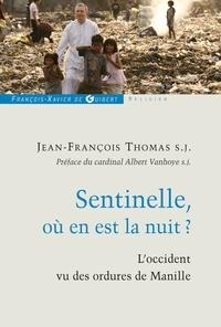 Jean-François S.J. Thomas et Jean-François Thomas - Sentinelle, où en est la nuit ?.