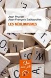 Jean-François Sablayrolles et Jean Pruvost - Les néologismes.
