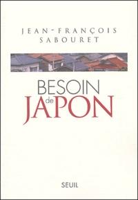 Jean-François Sabouret - Besoin de Japon.