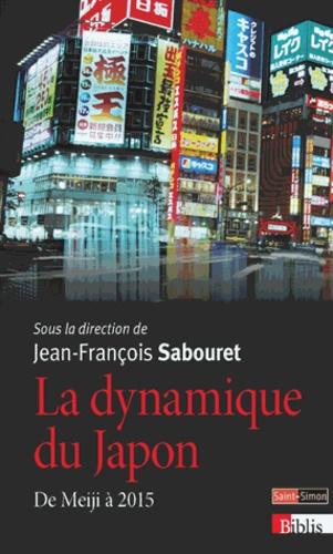 Jean-François Sabouret - La dynamique du Japon - De Meiji à 2015.