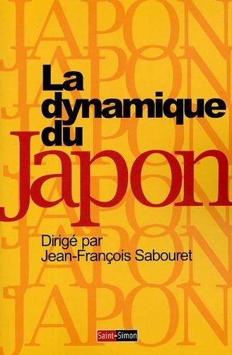 Jean-François Sabouret et Jean-Pascal Bassino - La Dynamique du Japon.