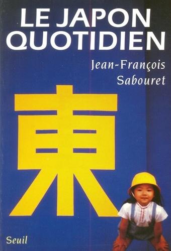 Jean-François Sabouret - Le Japon quotidien.