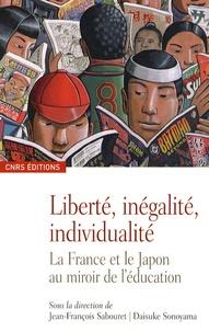Jean-François Sabouret et Daisuke Sonoyama - Liberté, inégalité, individualité - La France et le Japon au miroir de l'éducation.