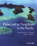Jean-François Sabouret et Christian Lechervy - Palau and its Neighbors in the Pacific.