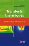 Jean-François Sacadura - Transferts thermiques - Initiation et approfondissement.