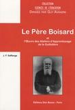 Jean-François Saffange - Le Père Boisard et l'Oeuvre des Ateliers d'Apprentissage de la Guillotière.