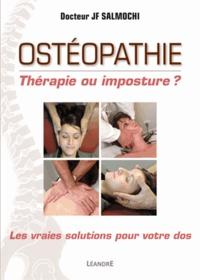 Jean-François Salmochi - Ostéopathie, thérapie ou imposture ? - Comprendre et gérer le mal de dos.