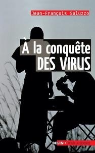 Jean-François Saluzzo - À la conquête des virus.