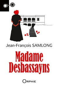 Jean-François Samlong - Madame Desbassayns.