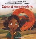 Jean-François Samlong - Zabeth et le monstre de feu.