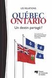 Jean-François Savard et André Brassard - Les relations Québec-Ontario - Un destin partagé ?.