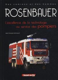 Jean-François Schmauch - Rosenbauer - L'excellence de la technologie au service des pompiers.