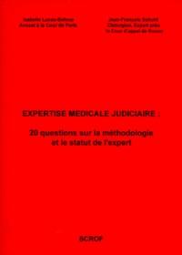 Jean-François Schuhl et Isabelle Lucas-Baloup - Expertise médicale judiciaire - 20 questions sur la méthodologie et le statut de l'expert.