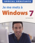 Jean-François Sehan - Je me mets à Windows 7.
