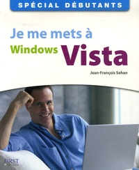 Jean-François Sehan - Je me mets à Windows Vista.