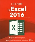 Jean-François Sehan - Le livre d'Excel 2016.