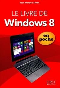 Jean-François Sehan - Le livre de Windows 8 en poche.