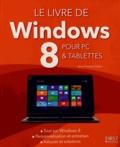 Jean-François Sehan - Le Livre de Windows 8 pour PC et tablettes.