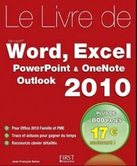Le livre de Word, Excel, Powerpoint, Outlook & OneNote 2010 - Jean-François Sehan | Showmesound.org
