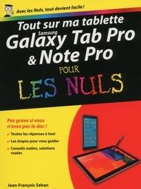 Jean-François Sehan - Tout sur ma tablette Galaxy Tab Pro et Note Pro pour les Nuls.