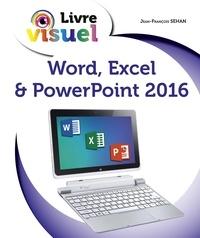 Jean-François Sehan - Word, Excel & PowerPoint 2016.
