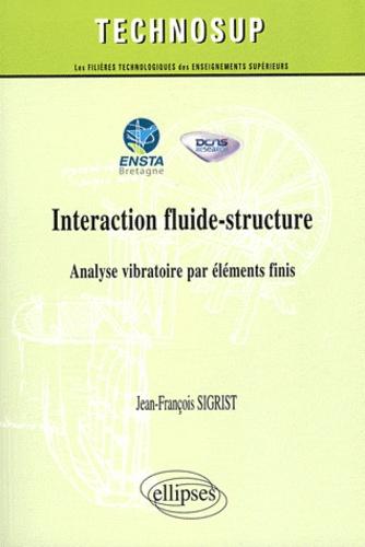 Jean-François Sigrist - Interaction fluide-structure - Analyse vibratoire par éléments finis (Niveau C).