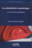 Jean-François Sigrist - La simulation numérique - Un art de la prédiction.