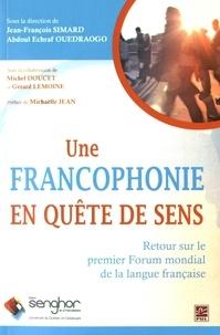 Jean-François Simard et Abdul Echraf Ouedraogo - Une francophonie en quête de sens - Retour sur le premier Forum mondial de la langue française.