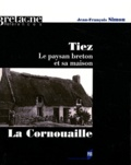 Jean-François Simon - Tiez - Le paysan breton et sa maison. La Cornouaille.